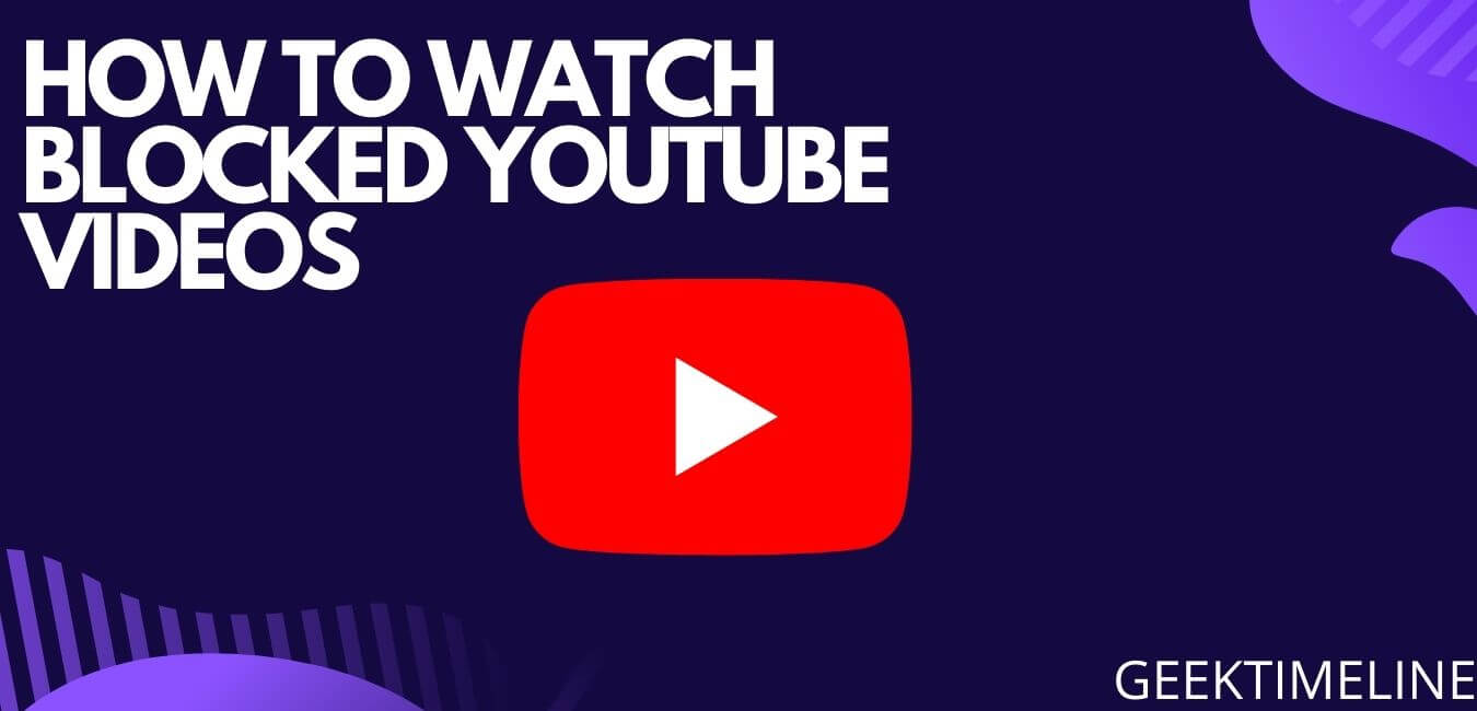 how to watch bloacked youtube videos
